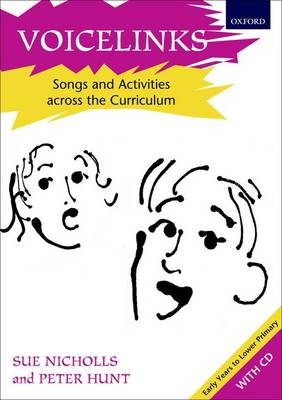 Voicelinks Songs and activities across the curriculum by Sue Nicholls, Peter Hunt