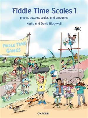 Fiddle Time Scales 1 Pieces, puzzles, scales, and arpeggios by Kathy Blackwell, David Blackwell