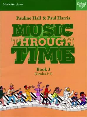 Music through Time Piano Book 3 by Pauline Hall, Paul Harris