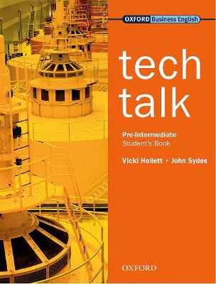 Tech Talk Pre-Intermediate: Student's Book by Vicki Hollett