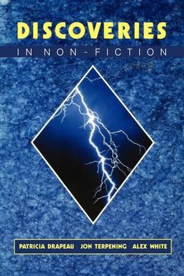 Discoveries in Non-Fiction by Patricia Drapeau, Jon Terpening, Alex White