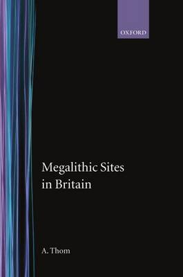 Megalithic Sites in Britain by Alexander Thom