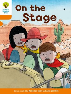 Oxford Reading Tree Biff, Chip and Kipper Stories Decode and Develop: Level 6: On the Stage by Roderick Hunt