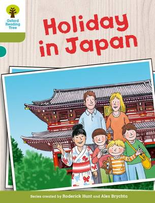 Oxford Reading Tree Biff, Chip and Kipper Stories Decode and Develop: Level 7: Holiday in Japan by Roderick Hunt