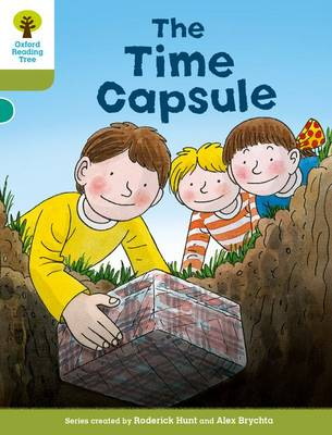 Oxford Reading Tree Biff, Chip and Kipper Stories Decode and Develop: Level 7: The Time Capsule by Roderick Hunt, Paul Shipton