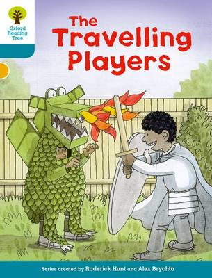Oxford Reading Tree Biff, Chip and Kipper Stories Decode and Develop: Level 9: The Travelling Players by Roderick Hunt