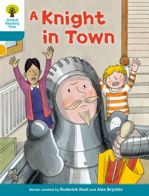Oxford Reading Tree Biff, Chip and Kipper Stories Decode and Develop: Level 9: A Knight in Town by Roderick Hunt, Paul Shipton