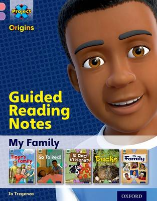 Project X Origins: Pink Book Band, Oxford Level 1+: My Family: Guided reading notes by Jo Tregenza