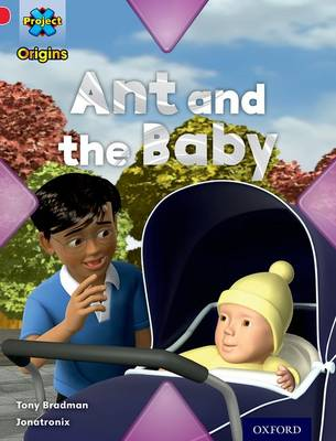 Project X Origins: Red Book Band, Oxford Level 2: Big and Small: Ant and the Baby by Tony Bradman