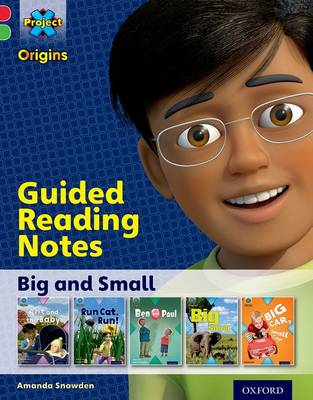 Project X Origins: Red Book Band, Oxford Level 2: Big and Small: Guided reading notes by Amanda Snowden