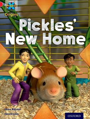 Project X Origins: Red Book Band, Oxford Level 2: Pets: Pickles' New Home by Shoo Rayner
