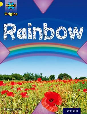 Project X Origins: Yellow Book Band, Oxford Level 3: Weather: Rainbow by Emma Lynch
