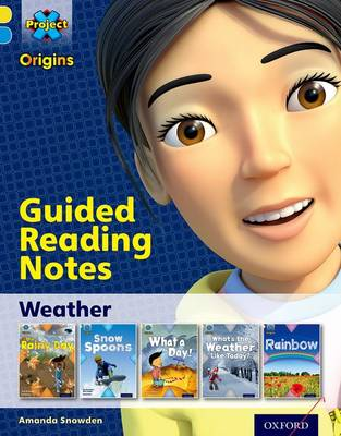 Project X Origins: Yellow Book Band, Oxford Level 3: Weather: Guided reading notes by Amanda Snowden
