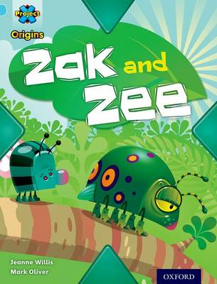 Project X Origins: Light Blue Book Band, Oxford Level 4: Bugs: Zak and Zee by Jeanne Willis