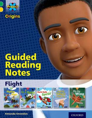 Project X Origins: Green Book Band, Oxford Level 5: Flight: Guided reading notes by Amanda Snowden