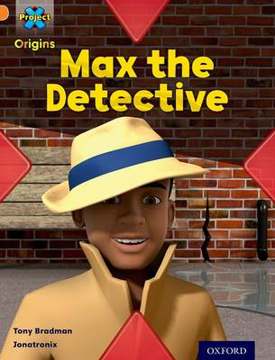 Project X Origins: Orange Book Band, Oxford Level 6: What a Waste: Max the Detective by Tony Bradman