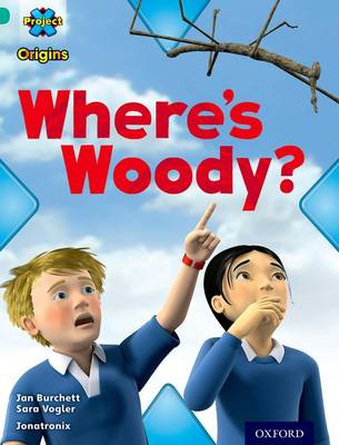 Project X Origins: Turquoise Book Band, Oxford Level 7: Hide and Seek: Where's Woody? by Jan Burchett, Sara Vogler