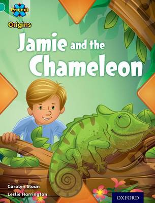 Project X Origins: Turquoise Book Band, Oxford Level 7: Hide and Seek: Jamie and the Chameleon by Carolyn Sloan