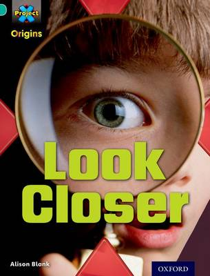 Project X Origins: Turquoise Book Band, Oxford Level 7: Hide and Seek: Look Closer by Alison Blank