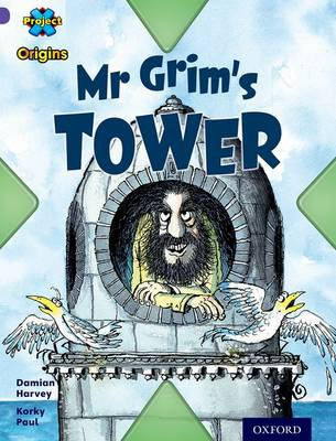 Project X Origins: Purple Book Band, Oxford Level 8: Buildings: Mr Grim's Tower by Damian Harvey