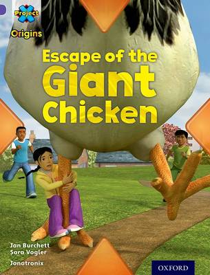 Project X Origins: Purple Book Band, Oxford Level 8: Habitat: Escape of the Giant Chicken by Jan Burchett, Sara Vogler