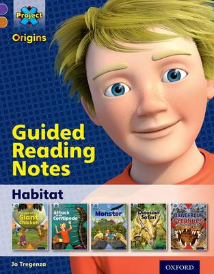 Project X Origins: Purple Book Band, Oxford Level 8: Habitat: Guided reading notes by Jo Tregenza