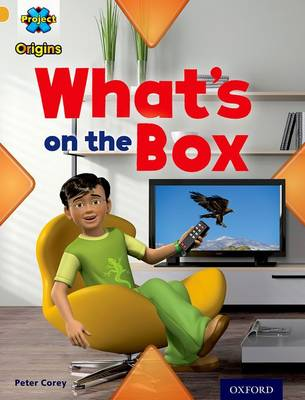 Project X Origins: Gold Book Band, Oxford Level 9: Communication: What's on the Box? by Peter Corey