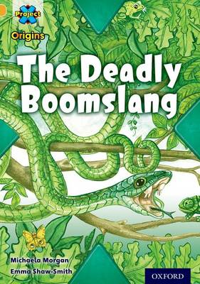 Project X Origins: Gold Book Band, Oxford Level 9: Communication: The Deadly Boomslang by Michaela Morgan