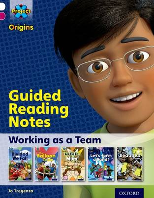 Project X Origins: White Book Band, Oxford Level 10: Working as a Team: Guided reading notes by Jo Tregenza