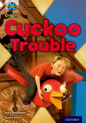 Project X Origins: White Book Band, Oxford Level 10: Inventors and Inventions: Cuckoo Trouble by Tony Bradman