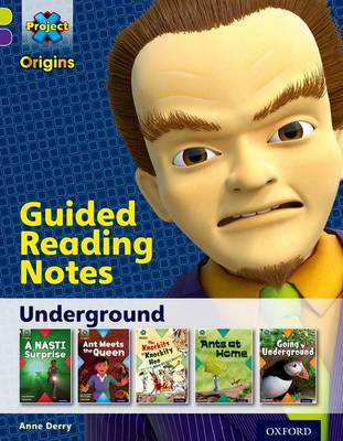 Project X Origins: Lime Book Band, Oxford Level 11: Underground: Guided reading notes by Anne Derry