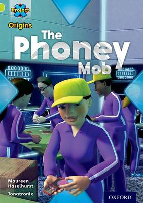 Project X Origins: Lime Book Band, Oxford Level 11: Masks and Disguises: The Phoney Mob by Maureen Haselhurst