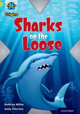 Project X Origins: Lime Book Band, Oxford Level 11: Masks and Disguises: Sharks on the Loose by Kathryn White