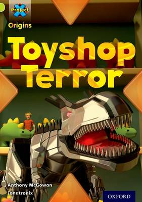 Project X Origins: Lime Book Band, Oxford Level 11: Trapped: Toyshop Terror by Anthony McGowan