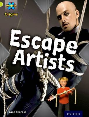 Project X Origins: Lime Book Band, Oxford Level 11: Trapped: Escape Artists by Jane Penrose
