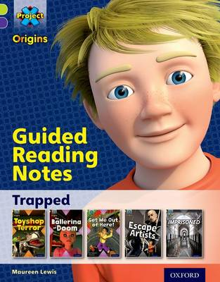 Project X Origins: Lime Book Band, Oxford Level 11: Trapped: Guided reading notes by Maureen Lewis