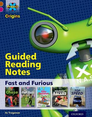 Project X Origins: Brown Book Band, Oxford Level 10: Fast and Furious: Guided reading notes by Jo Tregenza
