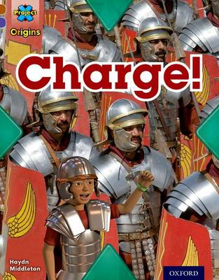 Project X Origins: Brown Book Band, Oxford Level 11: Conflict: Charge! by Haydn Middleton