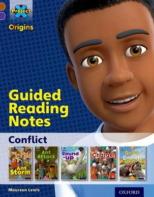 Project X Origins: Brown Book Band, Oxford Level 11: Conflict: Guided reading notes by Maureen Lewis