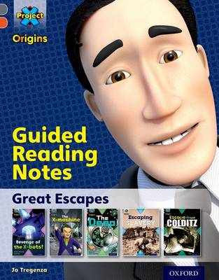 Project X Origins: Grey Book Band, Oxford Level 13: Great Escapes: Guided reading notes by Jo Tregenza