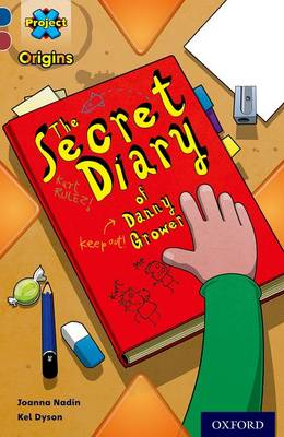 Project X Origins: Dark Blue Book Band, Oxford Level 15: Top Secret: The Secret Diary of Danny Grower by Joanna Nadin