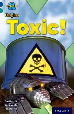 Project X Origins: Dark Blue Book Band, Oxford Level 16: Hidden Depths: Toxic! by Jan Burchett, Sara Vogler
