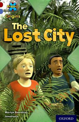 Project X Origins: Dark Red Book Band, Oxford Level 17: Extreme: The Lost City by Martyn Beardsley