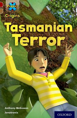 Project X Origins: Dark Red Book Band, Oxford Level 18: Unexplained: Tasmanian Terror by Anthony McGowan