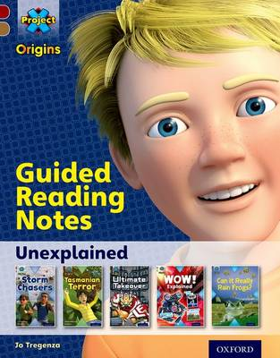 Project X Origins: Dark Red Book Band, Oxford Level 18: Unexplained: Guided reading notes by Jo Tregenza
