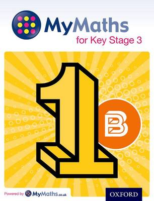 MyMaths for Key Stage 3: Student Book 1B by David Capewell, Derek Huby, Michael Heylings, Ray Allan
