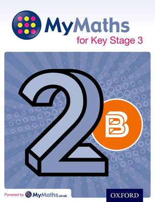 MyMaths for Key Stage 3: Student Book 2B by Dave Capewell, Derek Huby, Peter Mullarkey, Michael Heylings