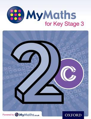 MyMaths for Key Stage 3: Student Book 2C by Dave Capewell, Peter Mullarkey, James Nicholson, Clare Plass
