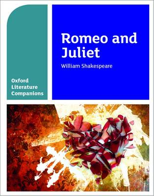 Oxford Literature Companions: Romeo and Juliet by Annie Fox, Peter Buckroyd