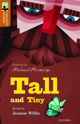 Oxford Reading Tree TreeTops Greatest Stories: Oxford Level 8: Tall and Tiny by Jeanne Willis